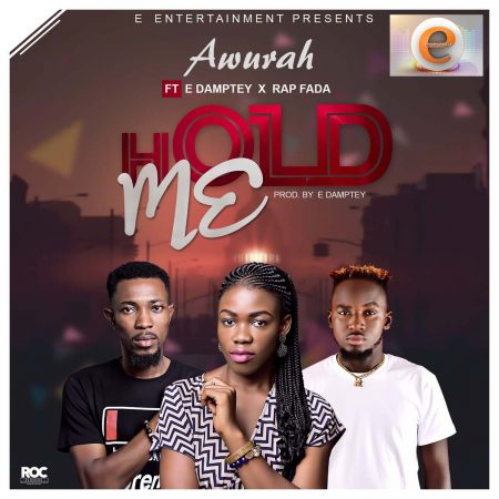 Awurah Ft E. Damptey And Rap Fada – Hold Me (Official Video)