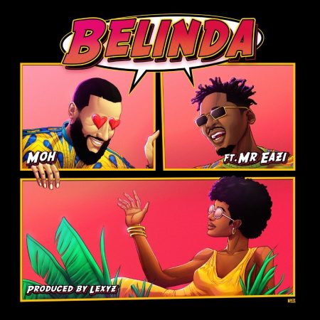 MOH Ft Mr Eazi – Belinda (Official Video)