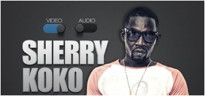 Chevy Combs – Sherry Koko featuring Kesse (Produced by Shotto Blinx)