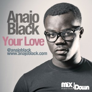 Anajoblack – Your love (Produced by Remz)