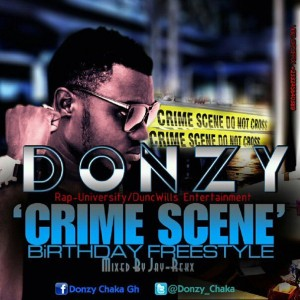 Donzy – Crime Scene (Birthday freestyle)(Mixed by Jay-Rekx)