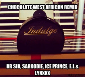 Dr SID – Chocolate West African Remix featuring Sarkodie, E.L, Ice Prince & Lynxxx (Prod by Don Jazzy)