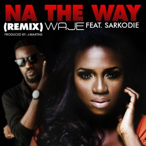Waje – Na the way remix featuring Sarkodie (Produced by J-Martins)