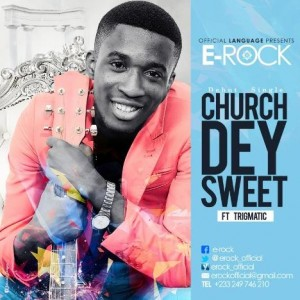 E-Rock Releases 'Church Dey Sweet' Featuring Trigmatic