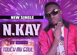 N.Kay – Touch My Soul featuring Kesse