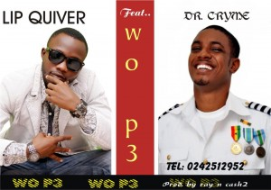 Lip Quiva – Wo P3 ft Dr Cryme (Prod by Ray & Cash2)