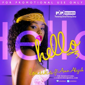 Lousika – Hello featuring AJ Omo Alajah (Produced by Sammie Blacc)