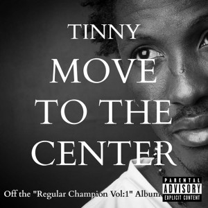 Tinny – Move to the Center (Produced by Bentil Beatz)