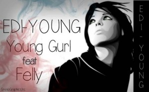 Edi Young – Young Girl ft Felly