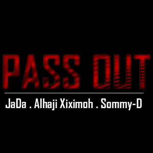 Jada Sparkles – Pass Out ft Alhaji Xiximah & Sommy-D