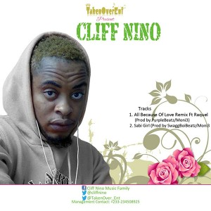 Cliff Nino – All because of love remix ft Raquel