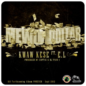 Kwaw Kese – Mewo Dollar ft E.L (Prod by Coptic)