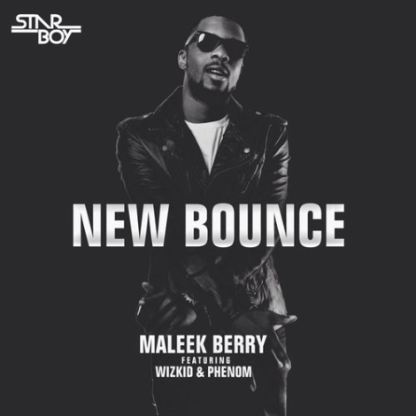 Maleek Berry - New Bounce ft Wizkid & Phenom