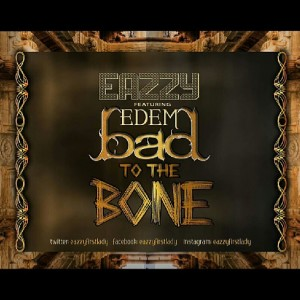 Eazzy – Bad to da Bone ft Edem (Prod by Nshorna Music)