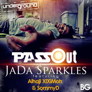 Jada Sparkles – Pass Out ft Alhaji Xiximah & Sommy D (Prod by Hype Lyrix)