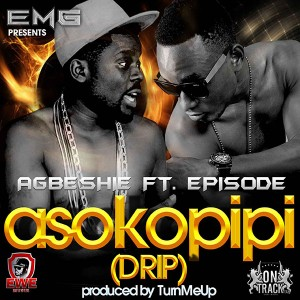 Agbeshie – Asorkopipi (Drip) ft Episode (Prod by TurnMeUp)