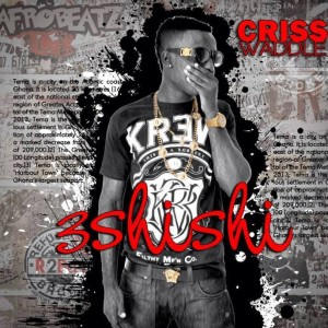 Criss Waddle & Kay Dizzle – Banku and Tilapia (Prod by Sammie Blacc)