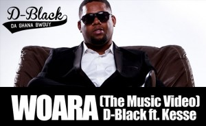 D-Black – Woara ft Kesse (Official Video)
