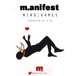 M.anifest – Mind Games (Prod by G Mo)