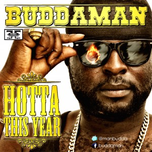 Buddaman – Hotter This Year (Prod by Infectious Beats)