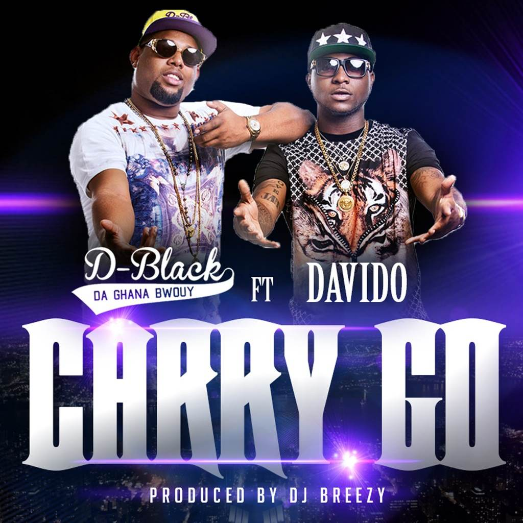 D-Black – Carry Go ft Davido