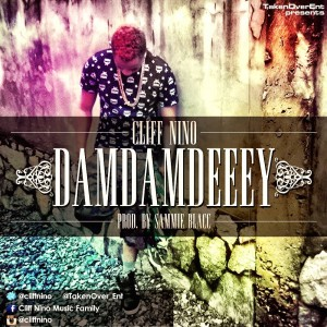 Cliff Nino – Damdamdeeey (Prod by Sammie Blacc)