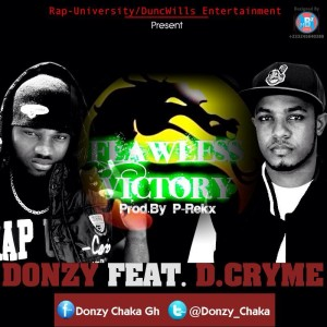 Donzy – Flawless Victory ft Dr Cryme (Prod by P-Rekx)