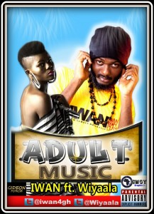 IWAN – Adult Music ft Wiyaala (Prod by Infectious)