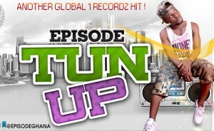 Episode – Tun Up (Foam Party Riddim)