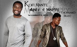 Kofi Mante – Make You Happy ft Mohammed (Prod by Possigee)