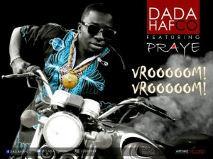 Dada Hafco – Vroom Vroom ft Praye (Prod by Ephraim)