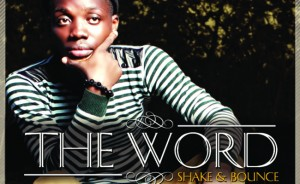 The Word – Shake and Bounce (Prod by Scoby)