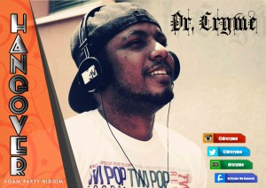 Dr. Cryme – Hangover (Foam Party Riddim)