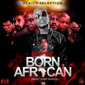 Episode – Born African (The Most High Riddim)