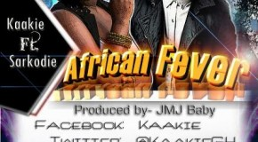 Kaakie – African Fever ft Sarkodie
