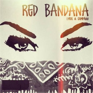 Klu – Red Bandana ft Lyrix & Sampahh (Prod By KluMOnsta)