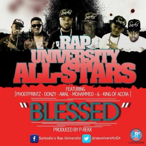 Rap Uni Allstars – Blessed ft PhootPrintz, Donzy, Awal, Mohammed and King of Accra