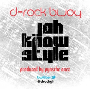 D-Rock Bwoy – Jah Know Style (Prod by Pynsche Onez)
