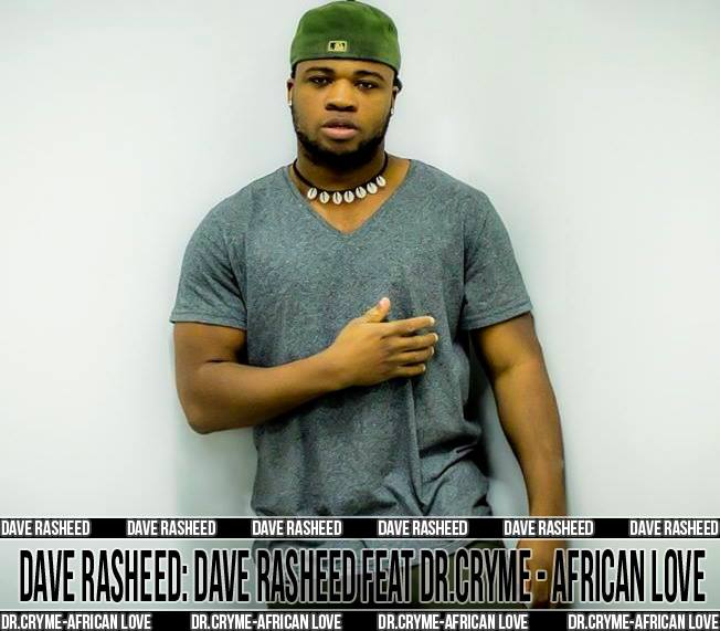 Dave Rasheed - African Love ft Dr Cryme