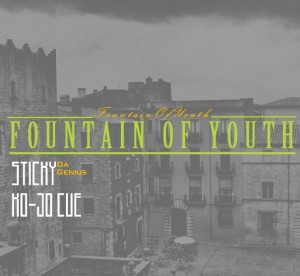 Sticky Da Genius & Ko-Jo Cue – Fountain Of Youth