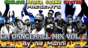 GH Dancehall Mix Vol 2 by DJ Manni