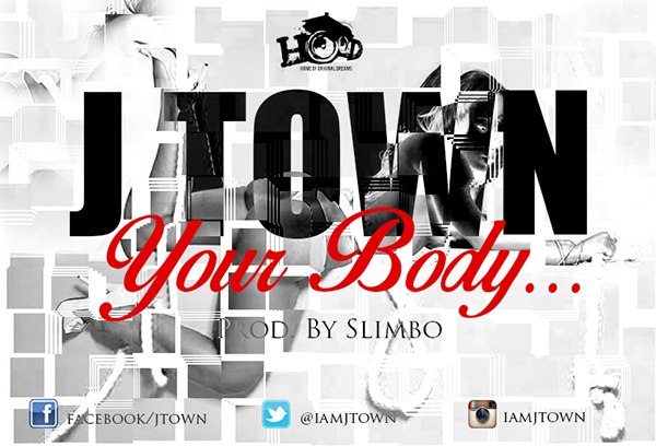j-town-your-body