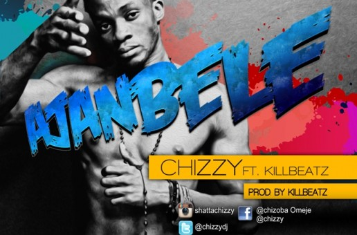 Chizzy – Ajambele (Prod by Killbeatz)