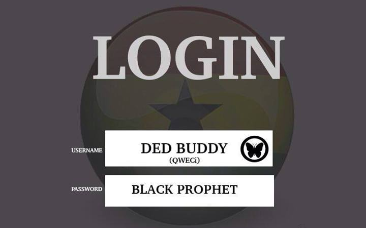 Ded Buddy & Black Prophet - Login (Prod by Ded Buddy)
