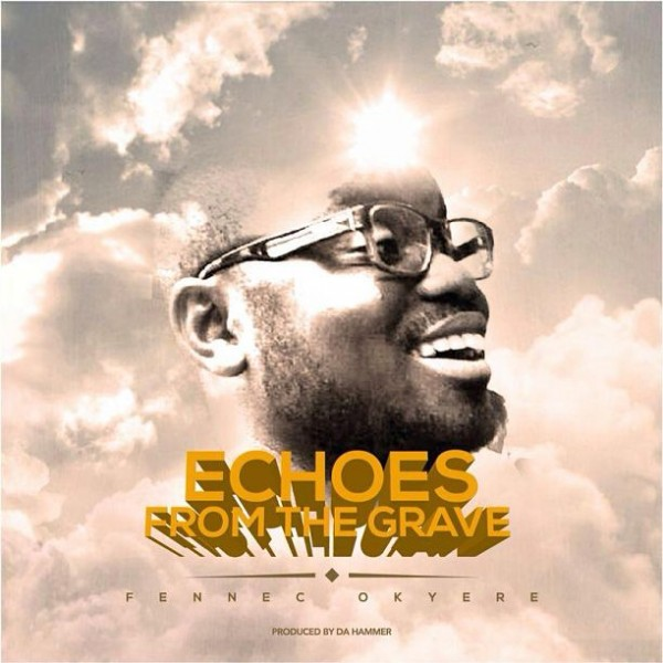 Fennec Okyere - Echoes From The Grave