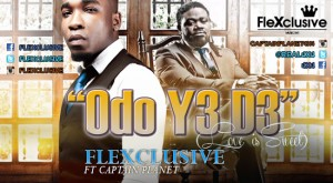 Flexclusive – Odo Ye De (Love is Sweet) ft Captain Planet