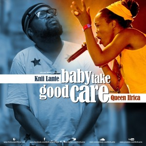 Knii Lante – Baby Take Good Care ft Queen Ifrica