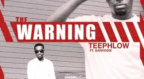Teephlow – The Warning ft Sarkodie (Prod by Da Hammer)