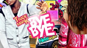 Trademark – Bye Bye (Prod by Genius Selections)