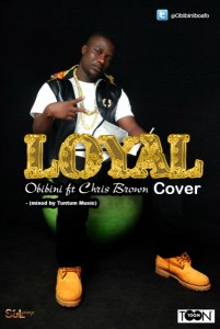 Obibini – Loyal (Chris Brown Cover) (Mixed by ToonToom)